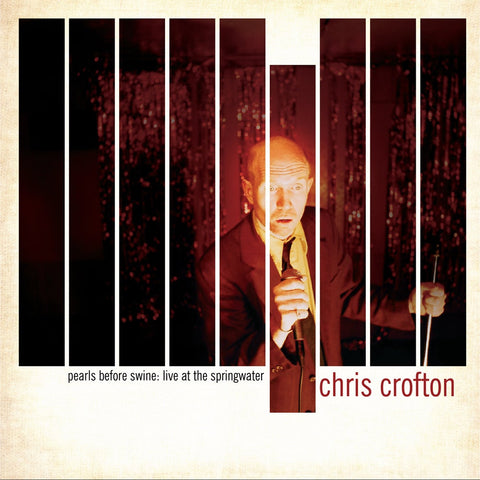 Chris Crofton- Pearls Before Swine: Live at The Springwater LP