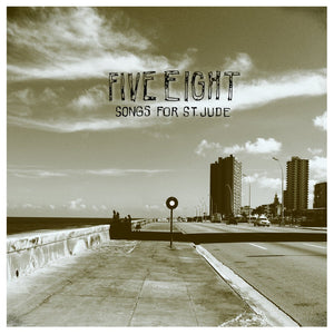 "Five Eight- ""Songs For Saint Jude"" Double LP"