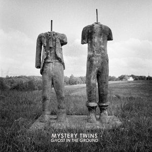 Mystery Twins- Ghost in The Ground LP