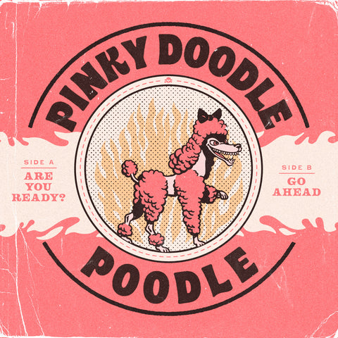 "Pinky Doodle Poodle- Are You Ready?  7"" (Pre-Order)"