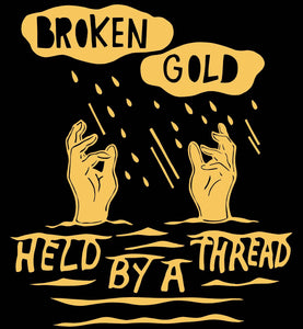 "Broken Gold- Held By a Thread (Lathe Cut 10"") PREORDER"