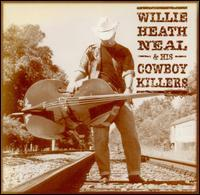 Willie Heath Neal & His Cowboy Killers (2001 Cargo)