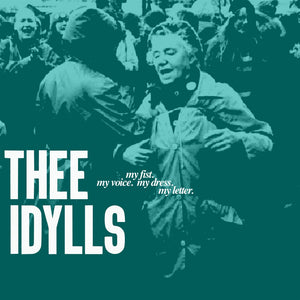 "Thee Idylls-  My Fist. My Voice. My Dress. My Letter. 10"" EP"