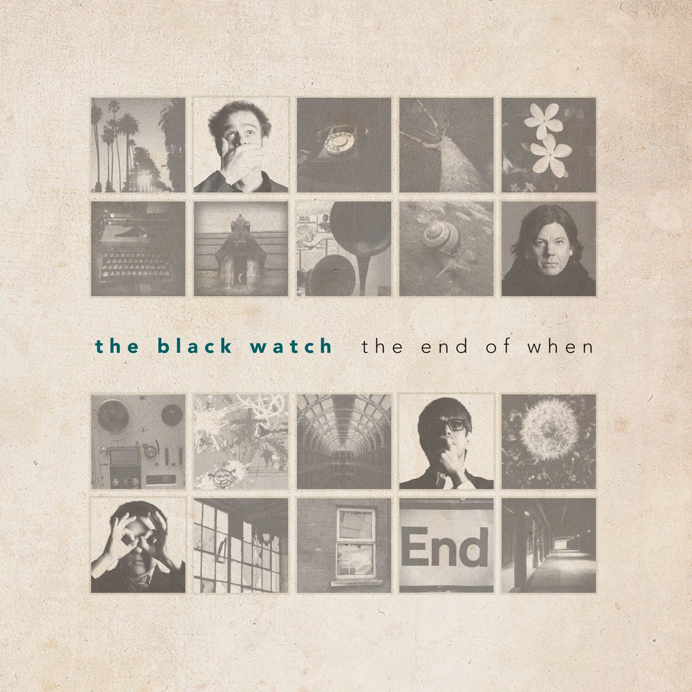 The Black Watch- The End of When