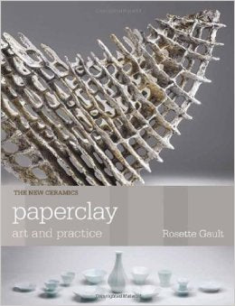 PAPERCLAY ART AND PRACTICE - GAULT