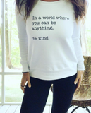 Be Kind Hand Silk Screened Sweatshirt