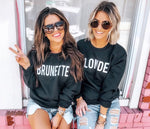 Brunette and Blonde Sweatshirts - Hand Silk-Screened