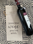 Love the Wine your with - Wine Bag
