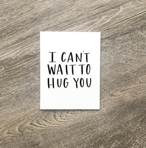 "Greeting Card ""I can't wait to hug you"""