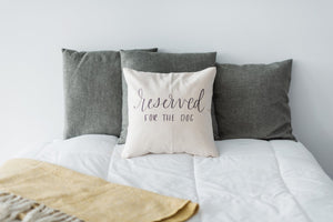Reserved for the Dog Decorative Pillow Cover