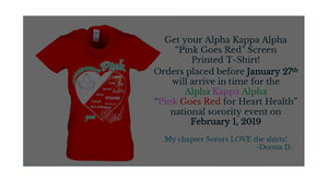 "Alpha Kappa Alpha ""Pink Goes Red"" Screen Printed T-Shirt 