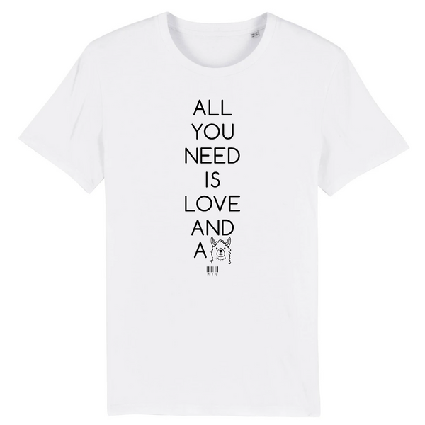 T-Shirt - All you need is Love and a Lama - Unisexe - Coton Bio - Cadeau Original - Cadeau Personnalisable - Cadeaux-Positifs.com -XS-Blanc-