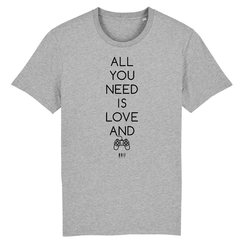 Cadeau anniversaire : T-Shirt - All you need is Love and a Video Games - Unisexe - Coton Bio - Cadeau Original - Cadeau Personnalisable - Cadeaux-Positifs.com -XS-Gris-