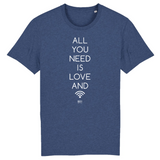 T-Shirt - All you need is Love and Wifi - Unisexe - Coton Bio - Cadeau Original - Cadeau Personnalisable - Cadeaux-Positifs.com -XS-Indigo-