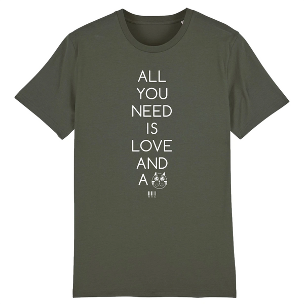 T-Shirt - All you need is Love and a Cat - Unisexe - Coton Bio - Cadeau Original - Cadeau Personnalisable - Cadeaux-Positifs.com -XS-Kaki-