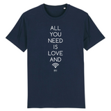 T-Shirt - All you need is Love and Wifi - Unisexe - Coton Bio - Cadeau Original - Cadeau Personnalisable - Cadeaux-Positifs.com -XS-Marine-