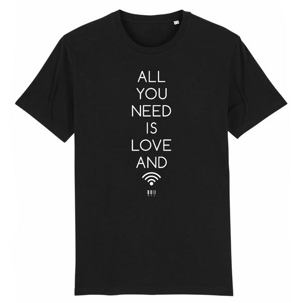 T-Shirt - All you need is Love and Wifi - Unisexe - Coton Bio - Cadeau Original - Cadeau Personnalisable - Cadeaux-Positifs.com -XS-Noir-