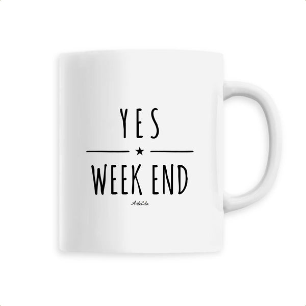 Mug - Yes Week End - Céramique Premium - 6 Coloris- Green Dressing - Mode Ethique