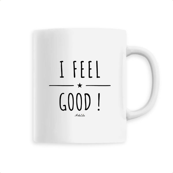 Mug - I Feel Good ! - Céramique Premium - 6 Coloris- Green Dressing - Mode Ethique