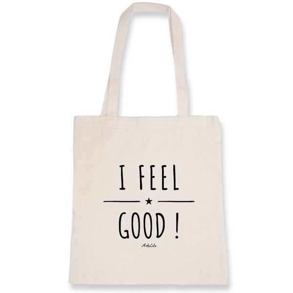 Tote Bag - I Feel Good ! - 100% Coton Bio- Green Dressing - Mode Ethique
