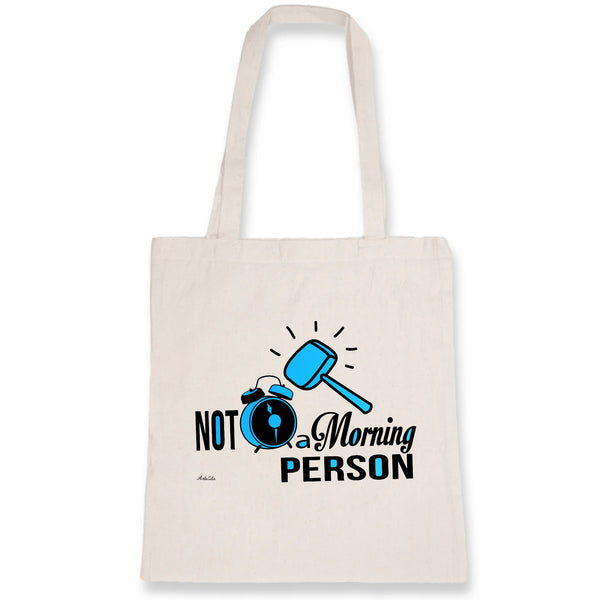 Tote Bag - Not a Morning Person - 100% Coton Bio- Green Dressing - Mode Ethique