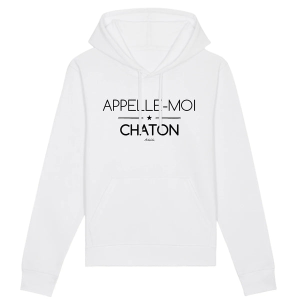 Sweat à Capuche - Appelle-moi Chaton (phrase) - Unisexe - Coton Bio - 2 Coloris- Green Dressing - Mode Ethique