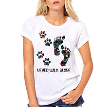 Load image into Gallery viewer, Women Never Walk Alone Dog Paw Cute Foot Floral Pet Fashion Clothe Printed Woman Harajuku Punk Top Tee Shirt T Female T-shirt