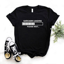 Load image into Gallery viewer, sarcasm loading please wait letters Print Women tshirt Cotton Casual Funny t shirt For Lady Top Tee Hipster 6 Colors Z-736