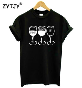 Optimist Pessimist Me WINE Women tshirt Cotton Casual Funny t shirt For Lady Yong Girl Top Tee Hipster Tumblr ins Drop Ship S-71
