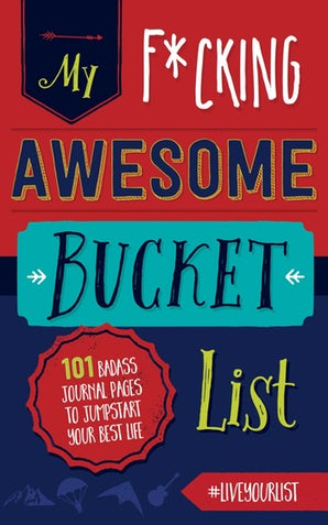 My Fucking Awesome Bucket List