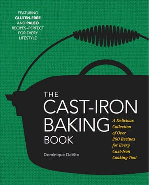The Cast Iron Baking Book