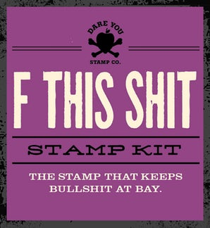 F This Shit Stamp Kit