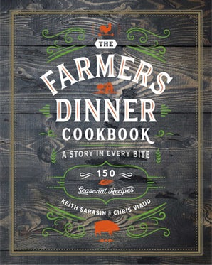Farmers Dinner Cookbook: A Story in Every Bite