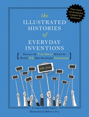 The Illustrated Histories of Everyday Inventions