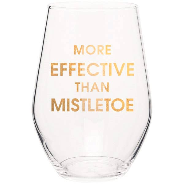 "Crush your wine in style with our ""More Effective Than Mistletoe"" gold foil stemless wine glass. Wine glasses are printed in Los Angeles.   19 oz. American made stemless wine glass Gold Foil Imprint Hand wash only"