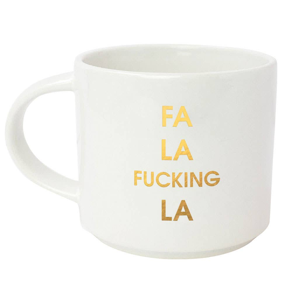 "Start your day with some fun! This ""FA LA F*cking LA"" gold foil imprint mug from Chez Gagne is perfect for your coffee, tea or wine.  Oversize 16oz. Ceramic Mug Gold Foil Lettering Stackable Hand Wash Only. Do Not Microwave."