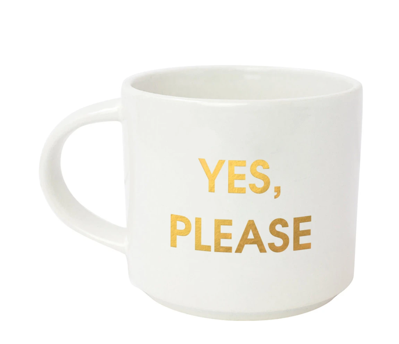 "Start your day with some fun! This ""Yes Please"" gold foil imprint mug from Chez Gagne is perfect for your coffee, tea or wine.  Oversize 16oz. Ceramic Mug Gold Foil Lettering Stackable Hand Wash Only. Do Not Microwave."