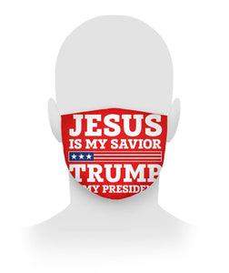 Jesus Is My Savior Trump is my president For Face Mask Cloth Face Mask