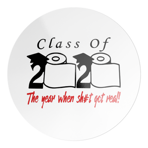 Class of 2020 The Year When Shit Got Real Sticker