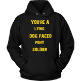 YOU'RE A LYING DOG FACED PONY SOLDIER Funny Biden Shirt
