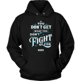 You Don't Get What You Don't Fight For Warren Shirt