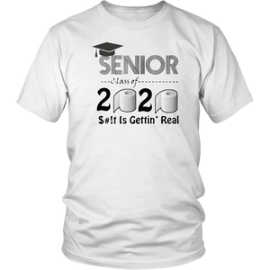 Senior Class of 2020 Shit Is Gettin' Real Graduate 2020 T-Shirt