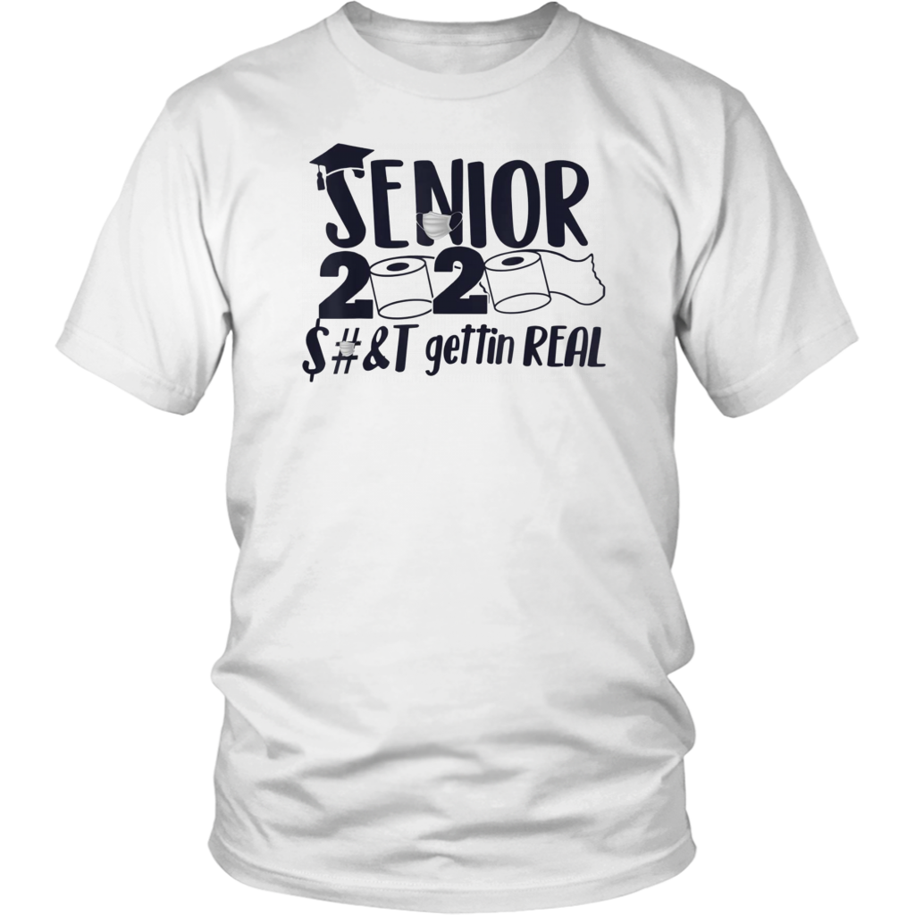 Senior 2020 Shit Gettin Real Apocalypse Toilet Paper T-Shirt