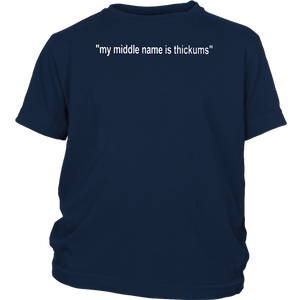 My Middle Name Is Thickums Shirt