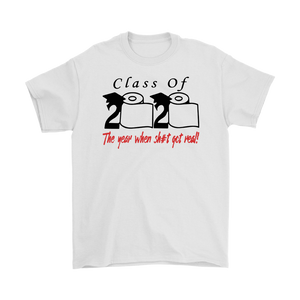 Mens Class of 2020 The Year When Shit Got Real T-Shirt