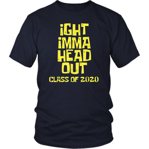 Ight Imma Head Out Class of 2020 Graduation Shirt