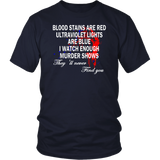 Blood Stains Are Red Ultraviolet Lights Are Blue Never Find Shirt