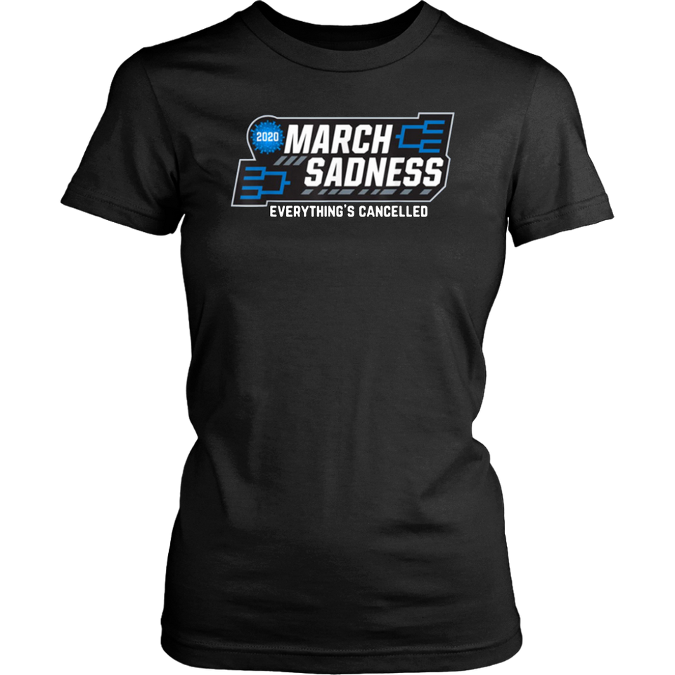 March Sadness Everythings Cancelled Parody Funny Basketball T-Shirt