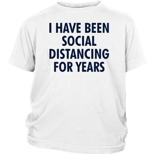 I have been social distancing for years T-Shirt