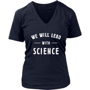 We will lead with science Shirt